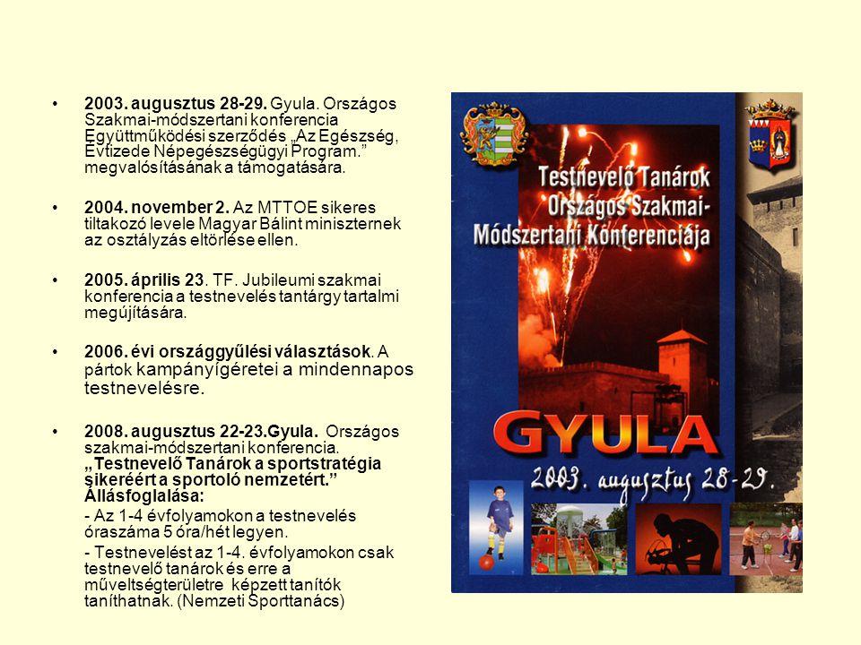 2003.augusztus 28-29. Gyula.