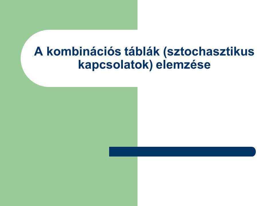 A kombinációs táblák (sztochasztikus kapcsolatok) elemzése