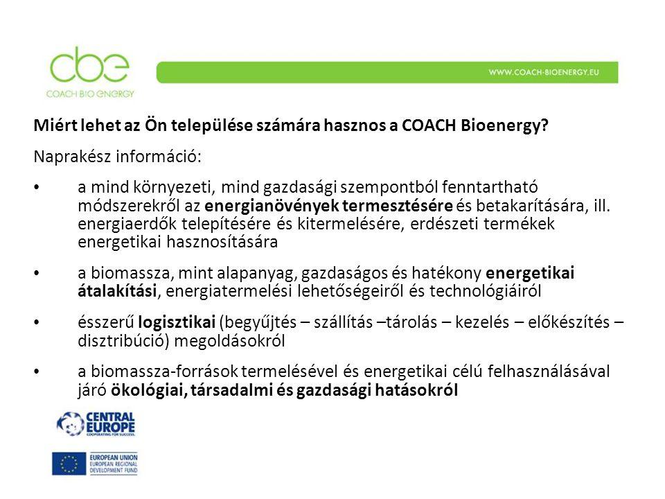 Miért lehet az Ön települése számára hasznos a COACH Bioenergy? Naprakész információ: a mind környezeti, mind gazdasági szempontból fenntartható módsz