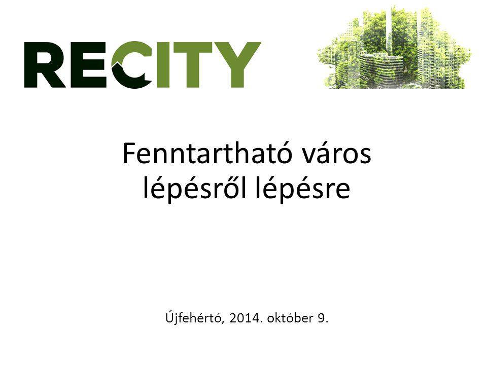 Fenntartható város lépésről lépésre Újfehértó, 2014. október 9.