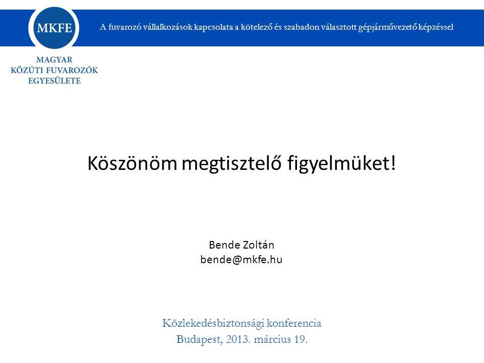 Közlekedésbiztonsági konferencia Budapest, 2013. március 19.