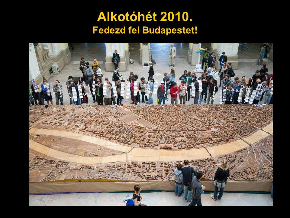 Alkotóhét 2010. Fedezd fel Budapestet!