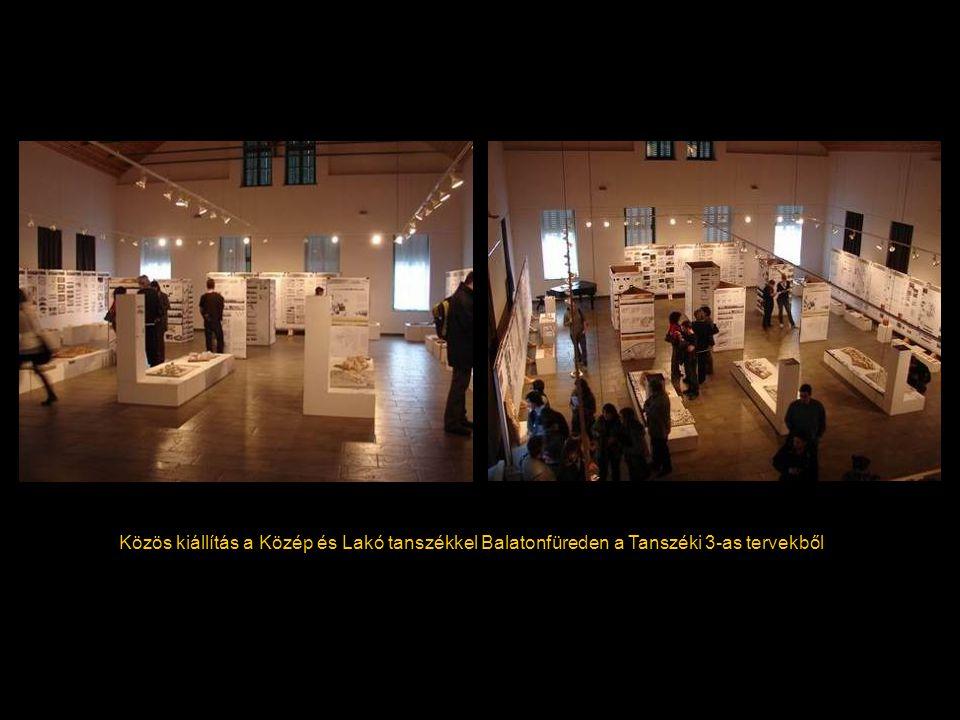 Közös kiállítás a Közép és Lakó tanszékkel Balatonfüreden a Tanszéki 3-as tervekből