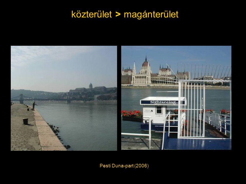 közterület > magánterület Pesti Duna-part (2006)