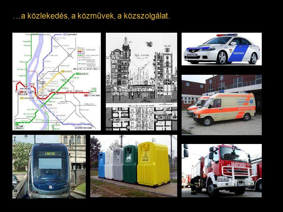 …a közlekedés, a közművek, a közszolgálat.