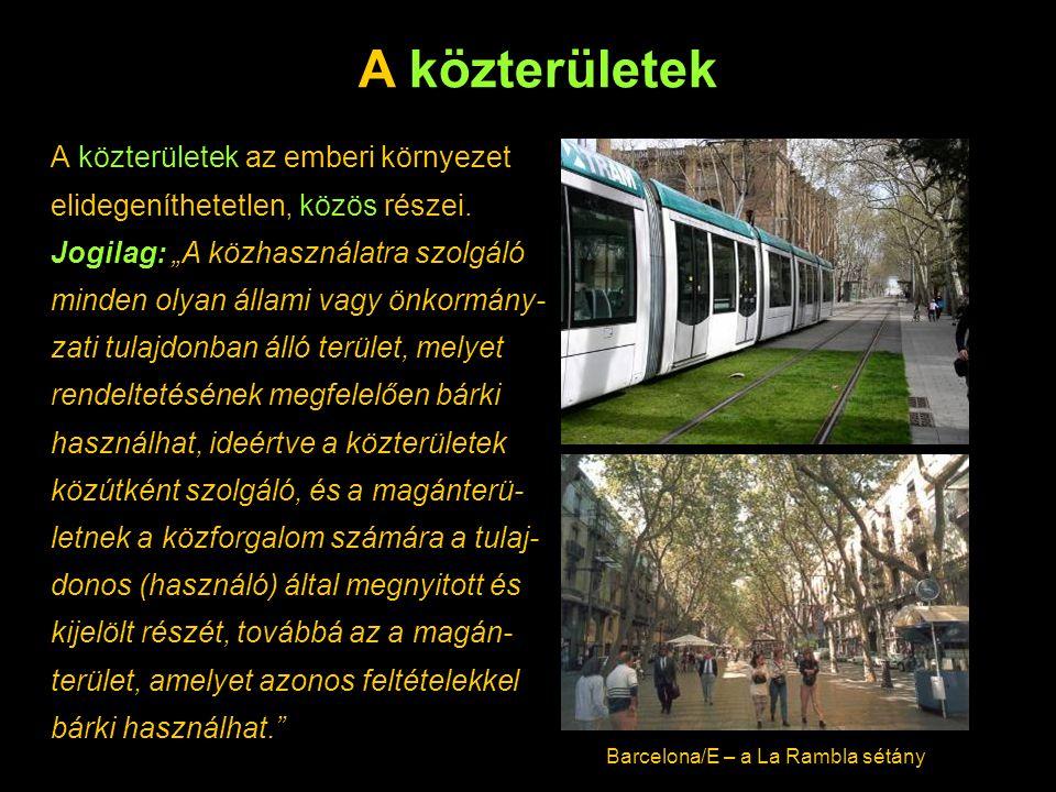 A közterületek az emberi környezet elidegeníthetetlen, közös részei.