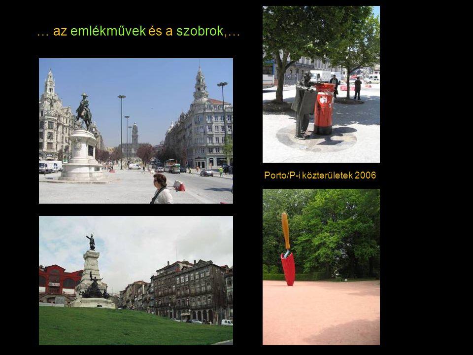 … az emlékművek és a szobrok,… Porto/P-i közterületek 2006