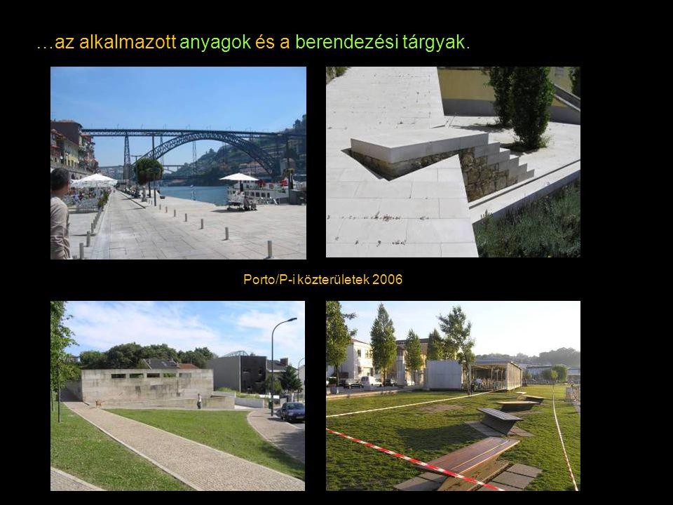 …az alkalmazott anyagok és a berendezési tárgyak. Porto/P-i közterületek 2006