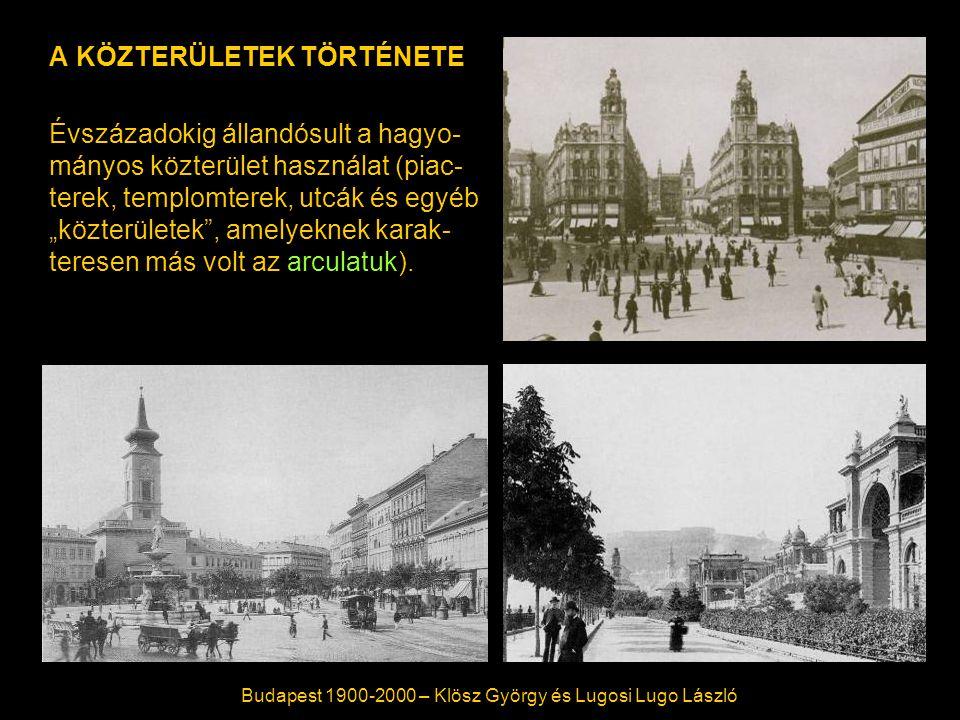 """A KÖZTERÜLETEK TÖRTÉNETE Évszázadokig állandósult a hagyo- mányos közterület használat (piac- terek, templomterek, utcák és egyéb """"közterületek , amelyeknek karak- teresen más volt az arculatuk)."""