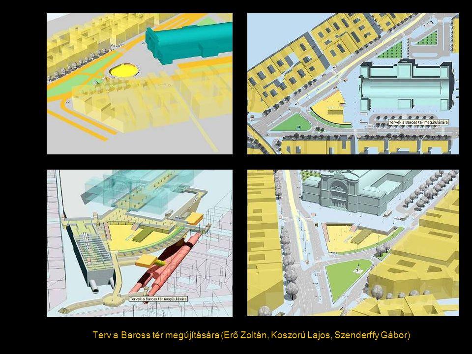 Terv a Baross tér megújítására (Erő Zoltán, Koszorú Lajos, Szenderffy Gábor)