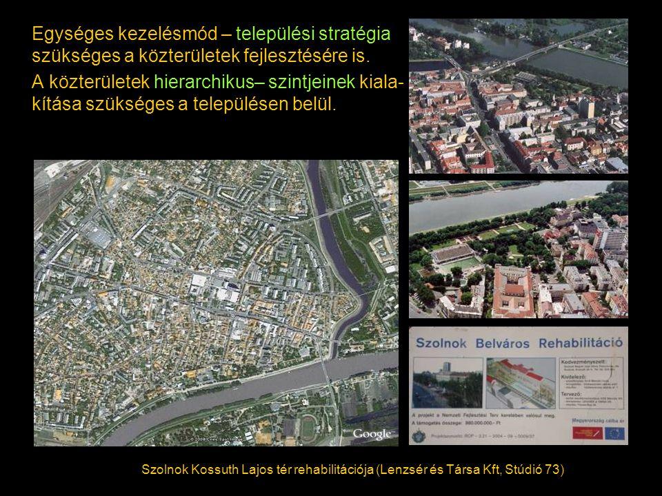 Egységes kezelésmód – települési stratégia szükséges a közterületek fejlesztésére is.