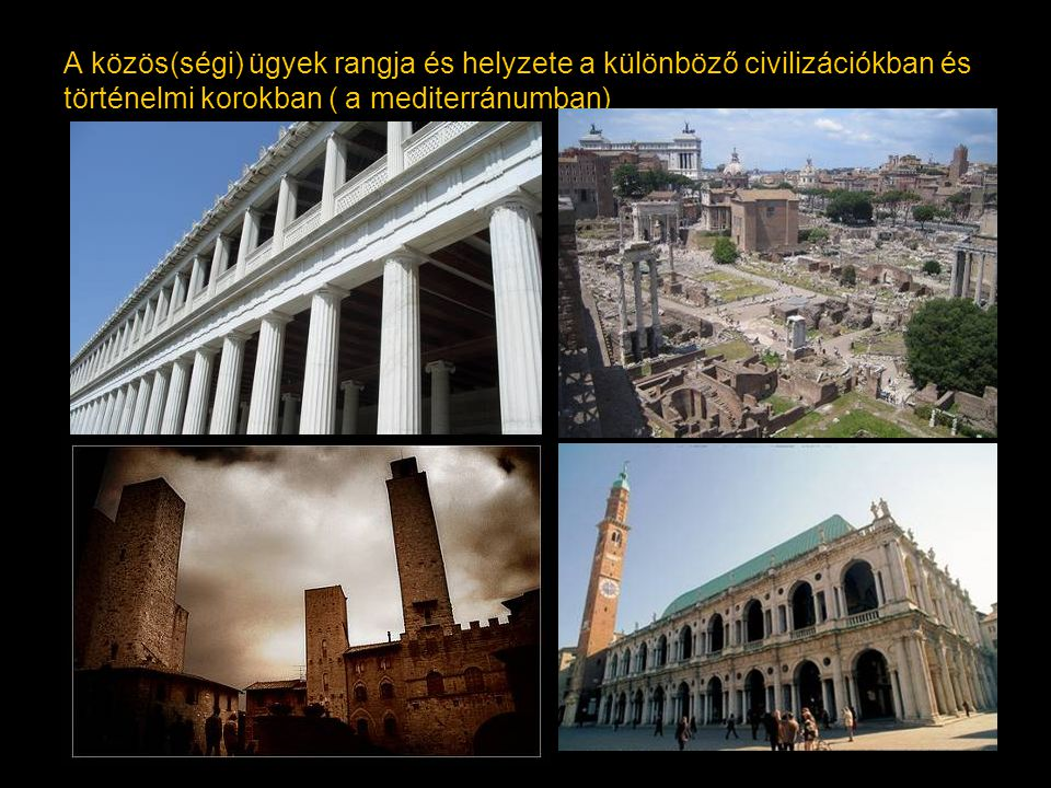A közös(ségi) ügyek rangja és helyzete a különböző civilizációkban és történelmi korokban (Londonban)
