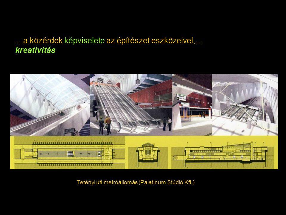 …a közérdek képviselete az építészet eszközeivel,… kreativitás Tétényi úti metróállomás (Palatinum Stúdió Kft.)