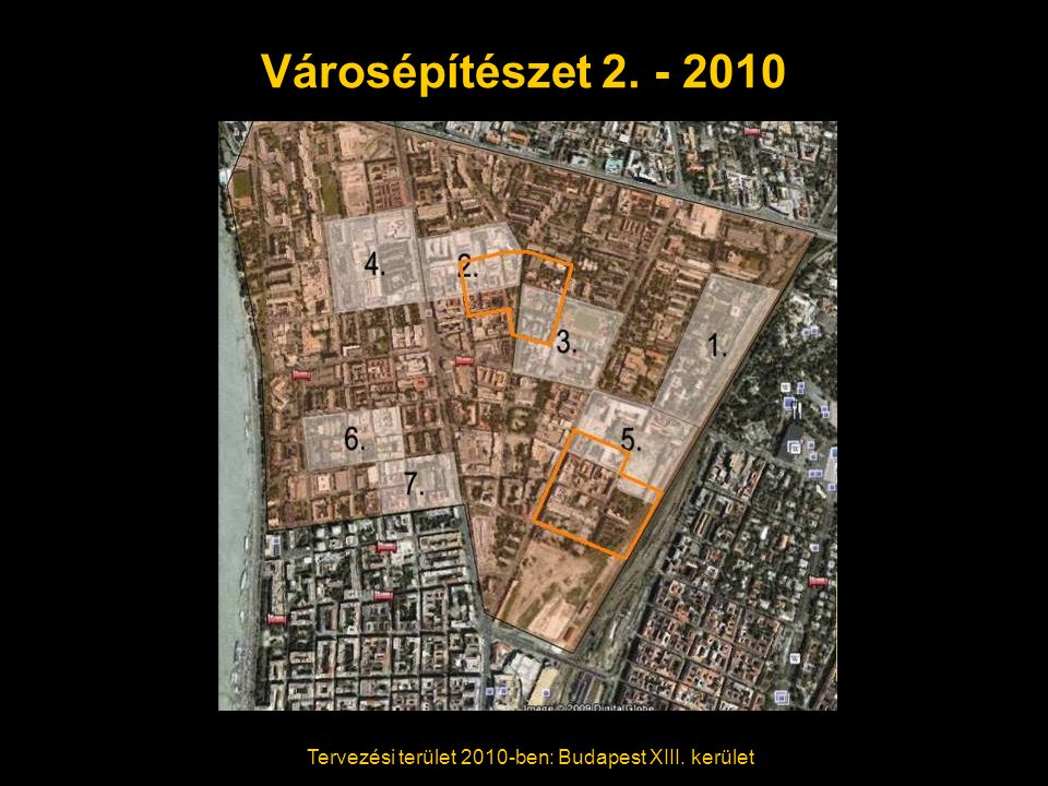 Városépítészet 2. - 2010 Tervezési terület 2010-ben: Budapest XIII. kerület