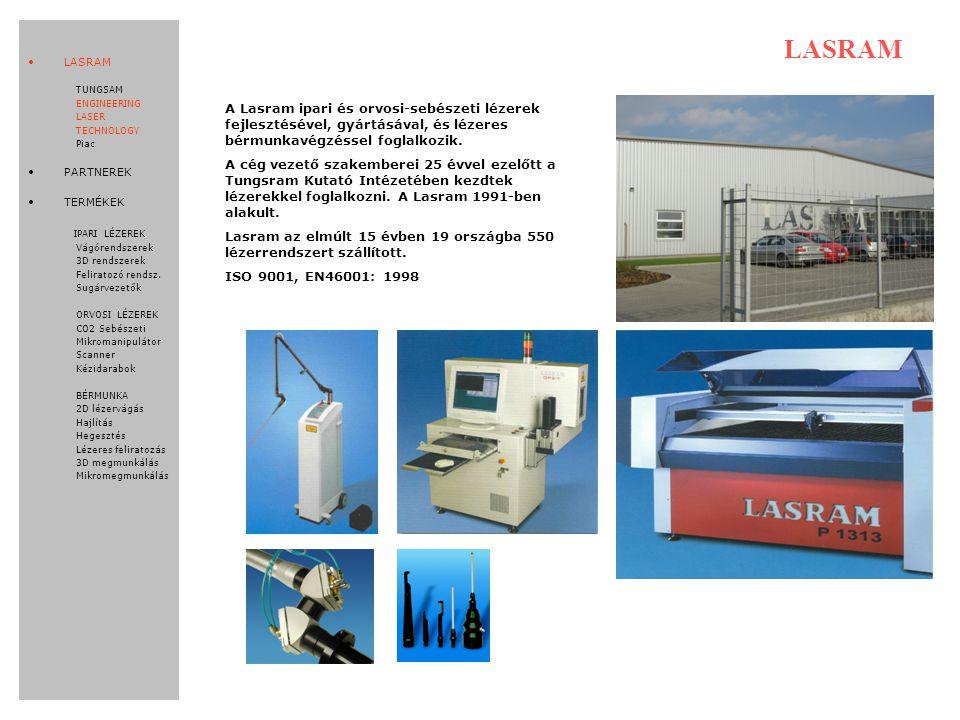 LASRAM A Lasram ipari és orvosi-sebészeti lézerek fejlesztésével, gyártásával, és lézeres bérmunkavégzéssel foglalkozik.