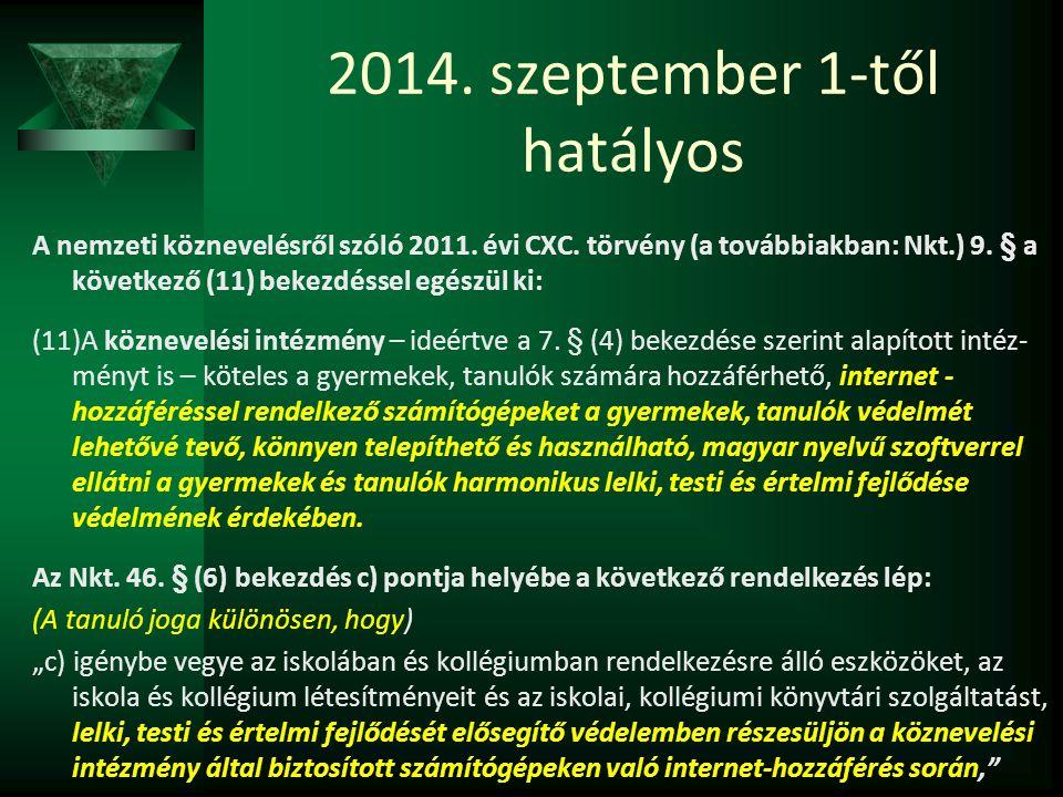 2014. szeptember 1-től hatályos A nemzeti köznevelésről szóló 2011. évi CXC. törvény (a továbbiakban: Nkt.) 9. § a következő (11) bekezdéssel egészül