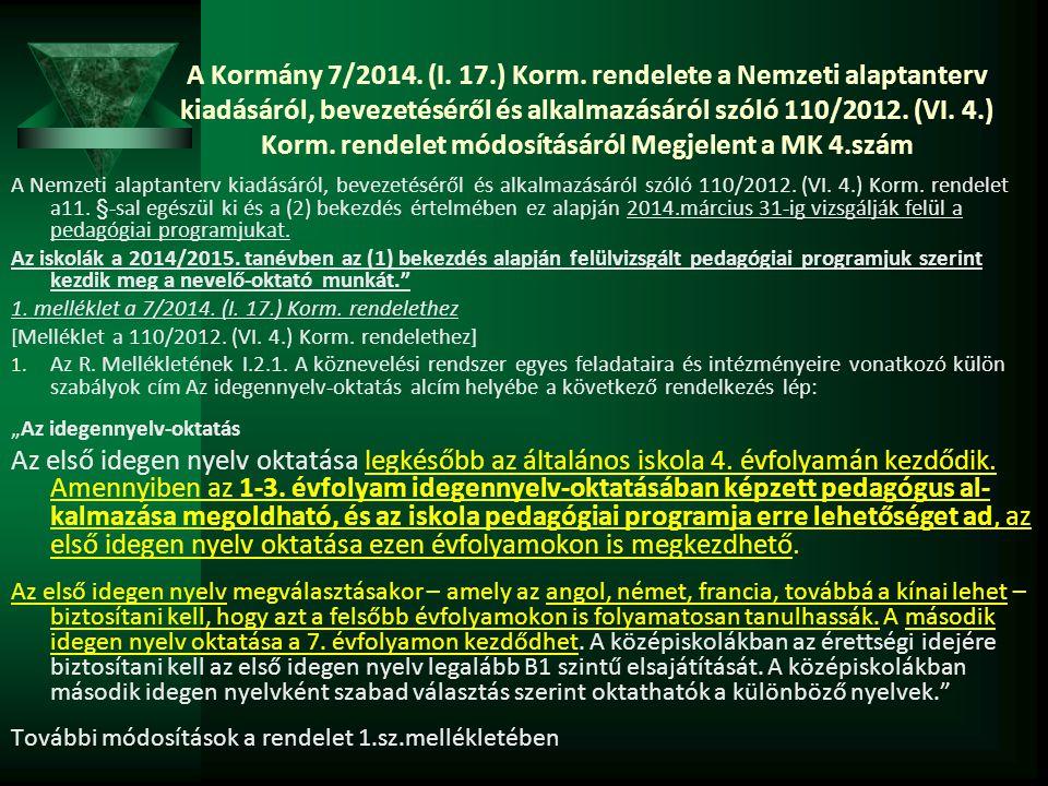 A Kormány 7/2014. (I. 17.) Korm. rendelete a Nemzeti alaptanterv kiadásáról, bevezetéséről és alkalmazásáról szóló 110/2012. (VI. 4.) Korm. rendelet m