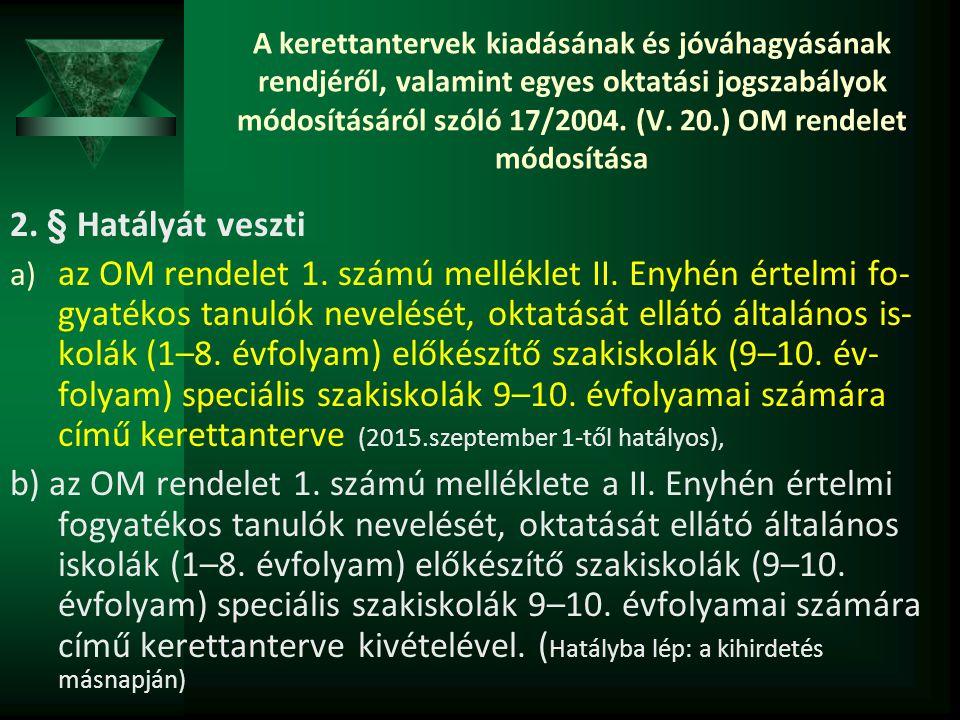 A kerettantervek kiadásának és jóváhagyásának rendjéről, valamint egyes oktatási jogszabályok módosításáról szóló 17/2004.
