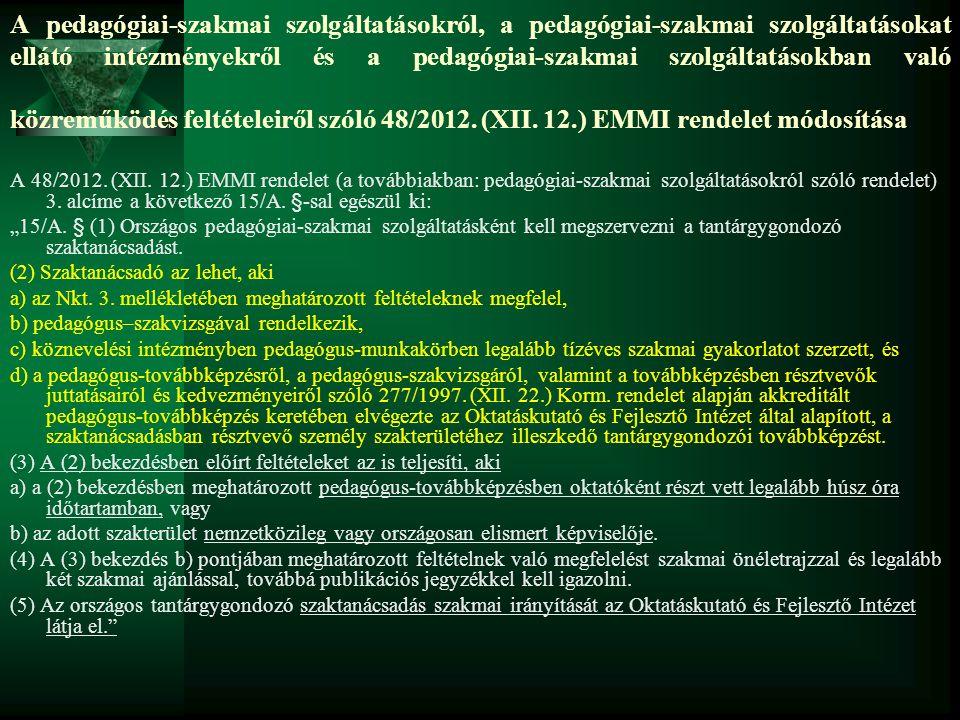 A pedagógiai-szakmai szolgáltatásokról, a pedagógiai-szakmai szolgáltatásokat ellátó intézményekről és a pedagógiai-szakmai szolgáltatásokban való közreműködés feltételeiről szóló 48/2012.