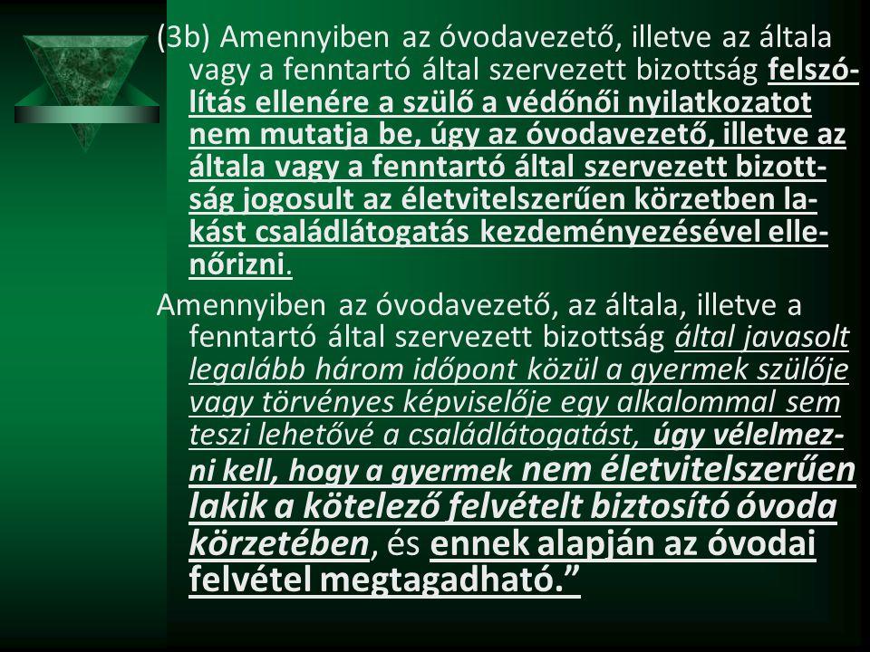 Az Nkt.95.§ (7) bekezdéssel egészül ki: A 8.§ (2) bekezdése és a 95.