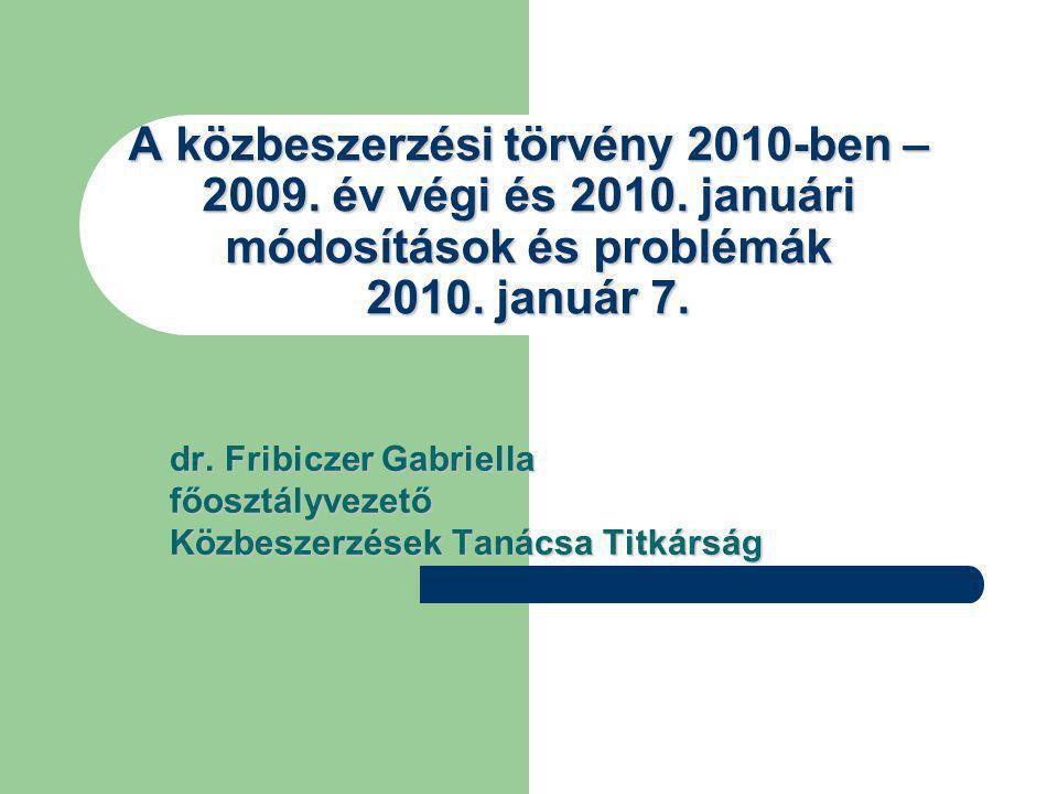 A közbeszerzési törvény 2010-ben – 2009. év végi és 2010.