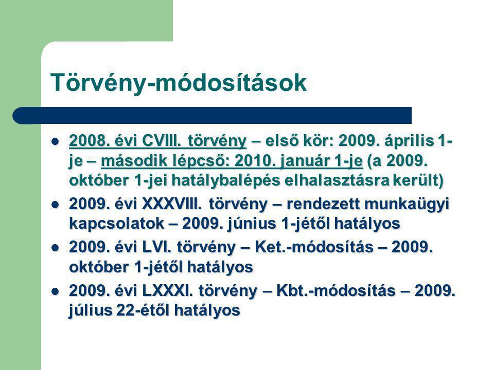 Törvény-módosítások 2008. évi CVIII. törvény – első kör: 2009.