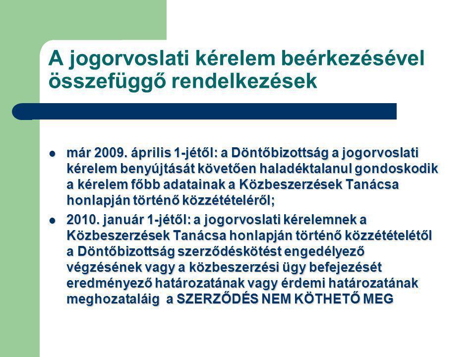A jogorvoslati kérelem beérkezésével összefüggő rendelkezések már 2009.