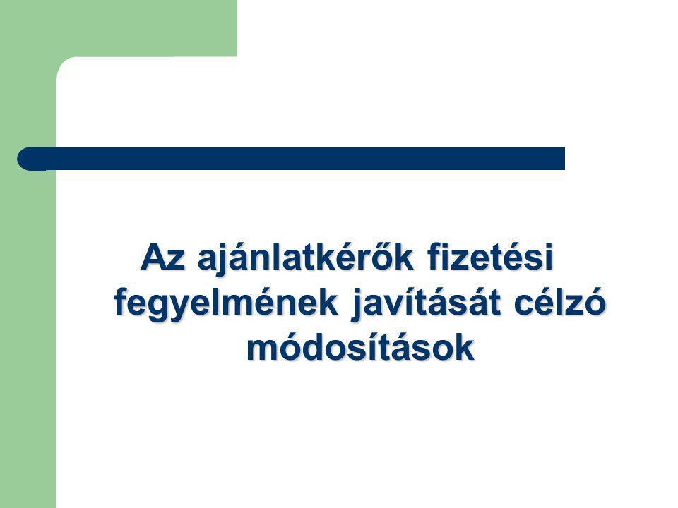 Az ajánlatkérők fizetési fegyelmének javítását célzó módosítások