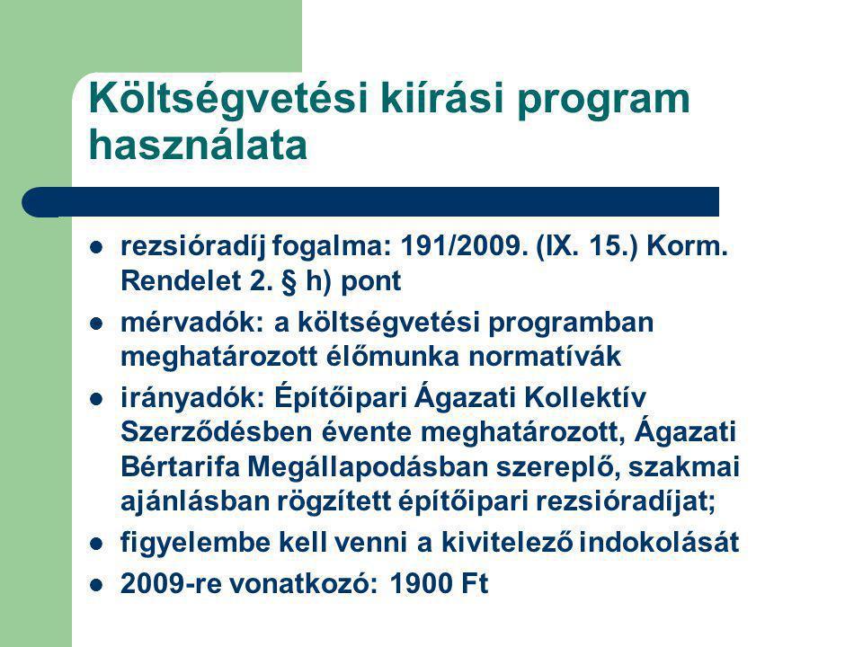 Költségvetési kiírási program használata rezsióradíj fogalma: 191/2009.