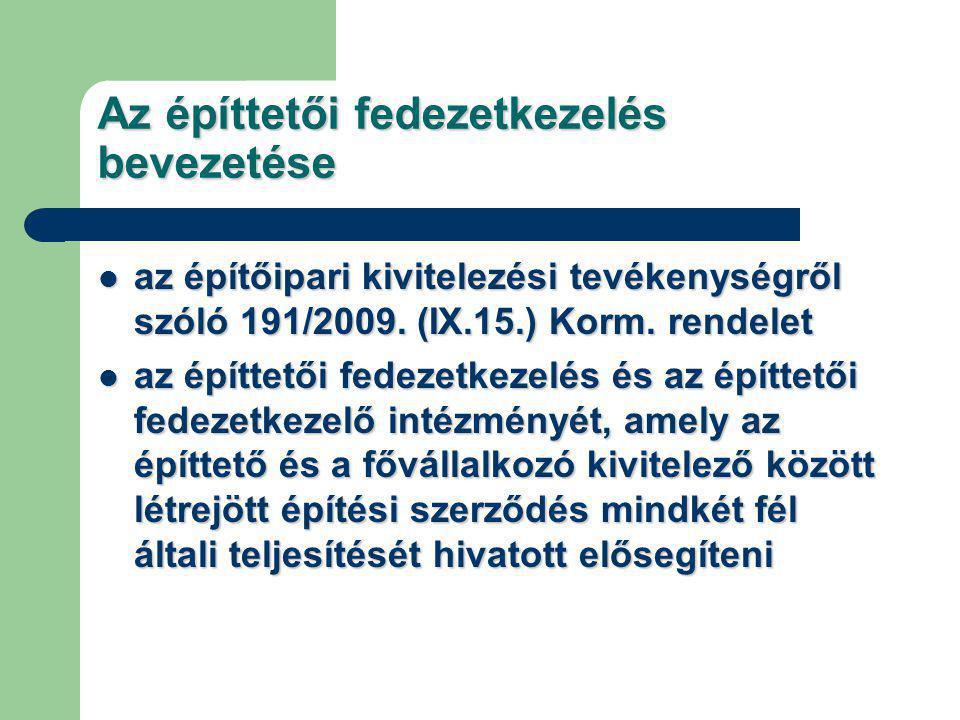 Az építtetői fedezetkezelés bevezetése az építőipari kivitelezési tevékenységről szóló 191/2009.