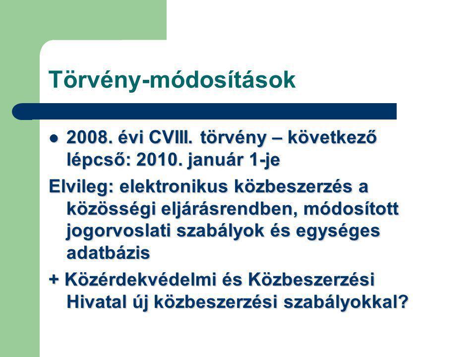 Törvény-módosítások 2008. évi CVIII. törvény – következő lépcső: 2010.