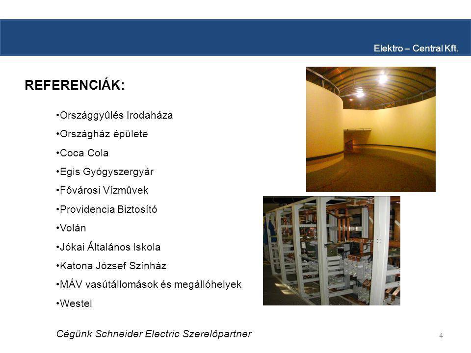 4 REFERENCIÁK: Elektro – Central Kft.