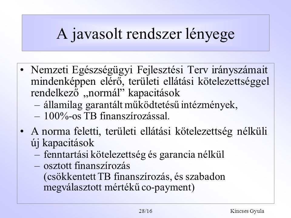 Kincses Gyula28/15 A kínálati oldal élénkítése Versenyhelyzet csak új szolgáltatók, más minőségű szolgáltatások belépésével érhető el.