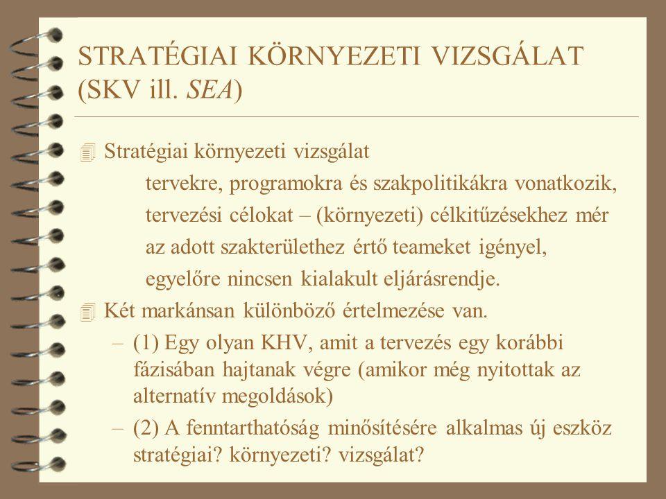 STRATÉGIAI KÖRNYEZETI VIZSGÁLAT (SKV ill. SEA) 4 Stratégiai környezeti vizsgálat tervekre, programokra és szakpolitikákra vonatkozik, tervezési céloka