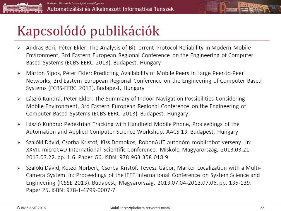 Kapcsolódó publikációk  András Bori, Péter Ekler: The Analysis of BitTorrent Protocol Reliability in Modern Mobile Environment, 3rd Eastern European