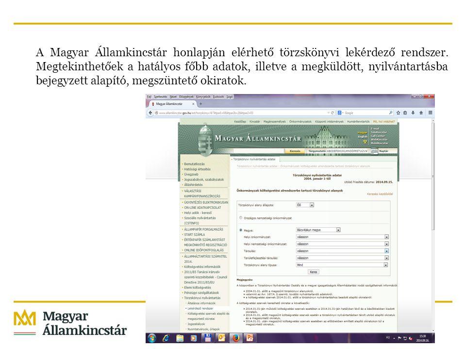 A Magyar Államkincstár honlapján elérhető törzskönyvi lekérdező rendszer. Megtekinthetőek a hatályos főbb adatok, illetve a megküldött, nyilvántartásb