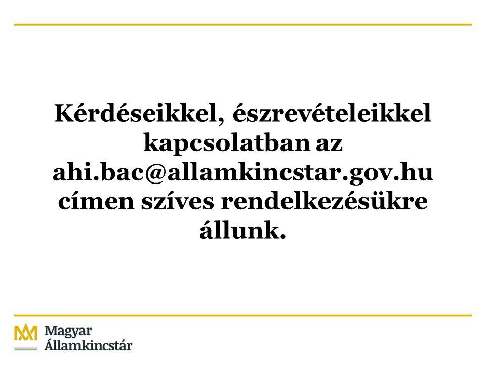 Kérdéseikkel, észrevételeikkel kapcsolatban az ahi.bac@allamkincstar.gov.hu címen szíves rendelkezésükre állunk.