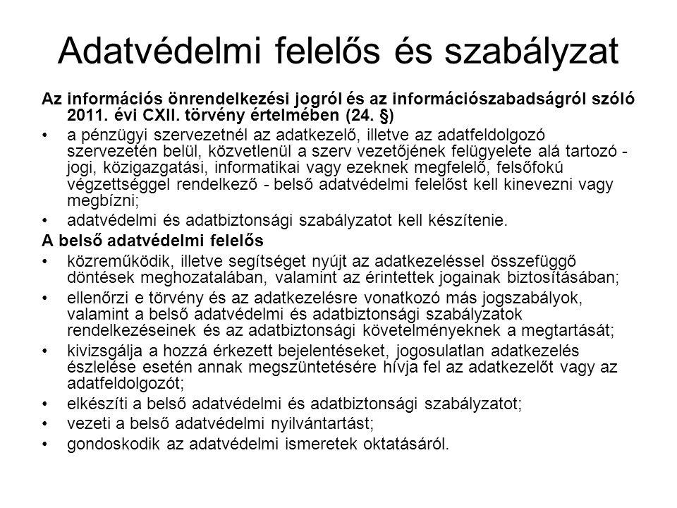 Adatvédelmi felelős és szabályzat Az információs önrendelkezési jogról és az információszabadságról szóló 2011. évi CXII. törvény értelmében (24. §) a