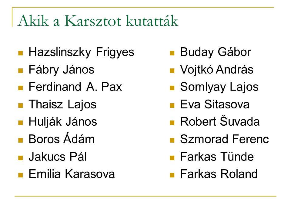 Akik a Karsztot kutatták Hazslinszky Frigyes Fábry János Ferdinand A.