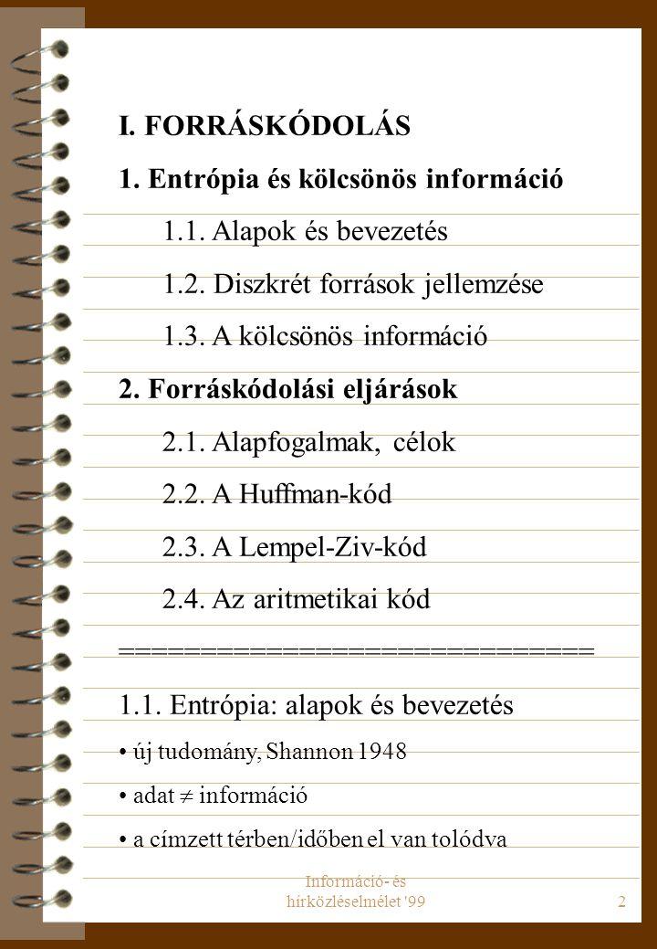 Információ- és hírközléselmélet 992 I.FORRÁSKÓDOLÁS 1.