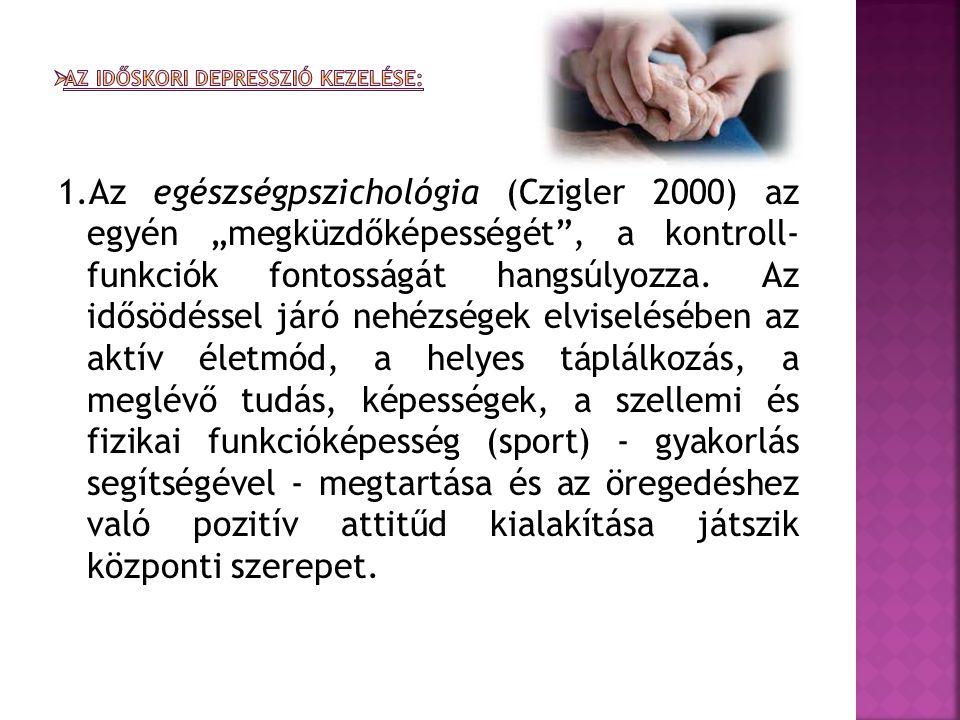 """1.Az egészségpszichológia (Czigler 2000) az egyén """"megküzdőképességét , a kontroll- funkciók fontosságát hangsúlyozza."""