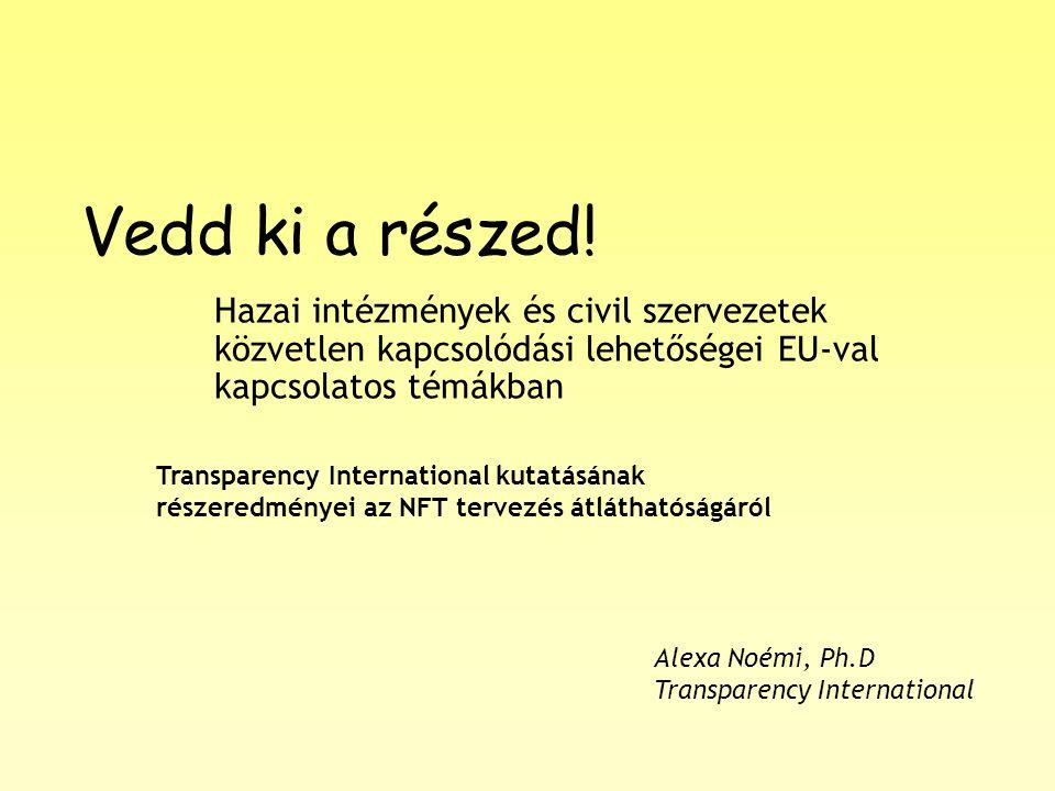 """Előzmények Transparency International """"Transparency Through Awareness című projektje az ex-szocialista, új EU tagállamokban vizsgálta a Strukturális Alapok felhasználásának átláthatóságát 2005 tavaszán A magyarországi helyzetelemzést egy, a hiányosságok megoldására javaslatot tevő akcióterv követte, melyet az NFH támogatásával hajtottunk végre Az akcióterv részeként elkészült egy javaslatcsomag, mely a stratégiai dokumentumok tervezése során a társadalmi részvétel és nyilvánosság fejlesztésére tesz ajánlásokat"""