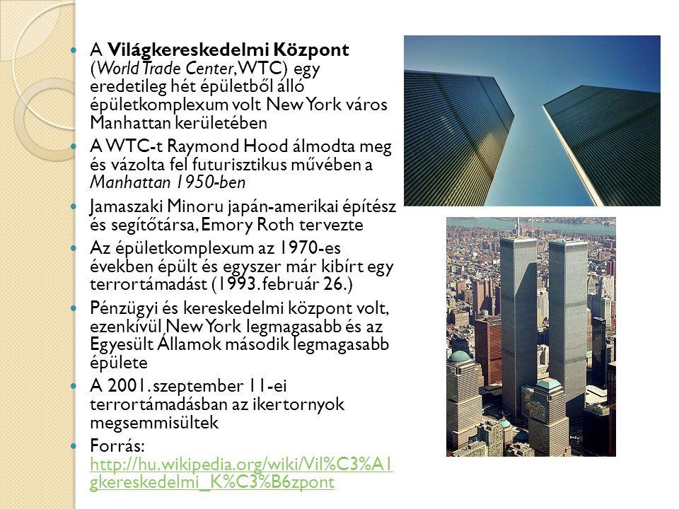A Világkereskedelmi Központ (World Trade Center, WTC) egy eredetileg hét épületből álló épületkomplexum volt New York város Manhattan kerületében A WT