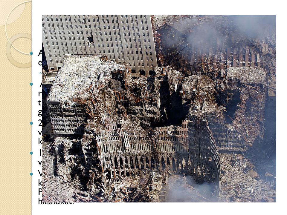 A támadásoknak összesen 2995 ember esett áldozatául ◦ 2976 áldozat, 19 géprabló Az áldozatokból 246 a négy repülőgép egyikén (egyetlen túlélője sem vo