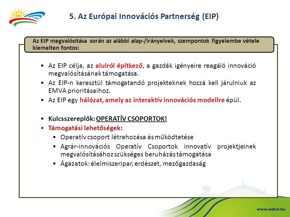 Az EIP célja, az alulról építkező, a gazdák igényeire reagáló innováció megvalósításának támogatása. Az EIP-n keresztül támogatandó projekteknek hozzá