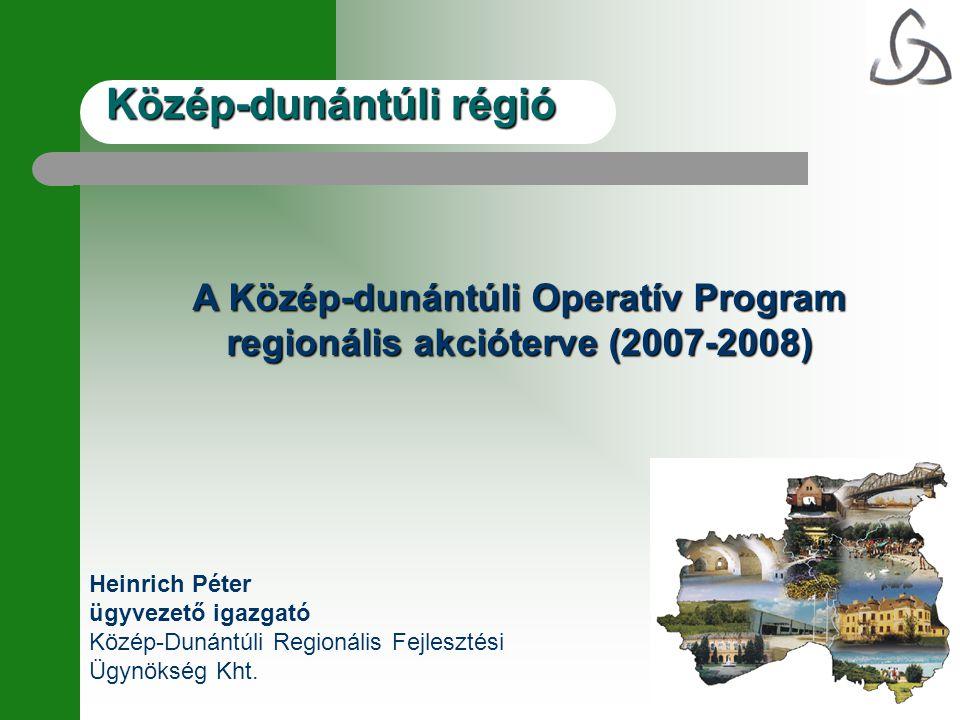 Közép-Dunántúli Régió Operatív Programok (OP) 2007-2013 között Gazdaságfejlesztés OP (GOP) Közlekedés OP (KözOP) Társadalmi megújulás OP (TAMOP) Társadalmi infrastruktúra OP (TIOP) Környezet és energia OP (KEOP) Államreform OP (ÁROP) Elektronikus közigazgatás OP (EKOP) Nyugat-dunántúli OP (NYDOP) Dél-alföldi OP (DAOP) Észak-alföldi OP (EAOP) Közép-magyarországi OP (KMOP) Észak-magyarországi OP (EMOP) Közép-dunántúli OP (KDOP) Dél-dunántúli OP (DDOP) Végrehajtás OP (VOP) Regionális szereplők számára releváns ágazati operatív programok