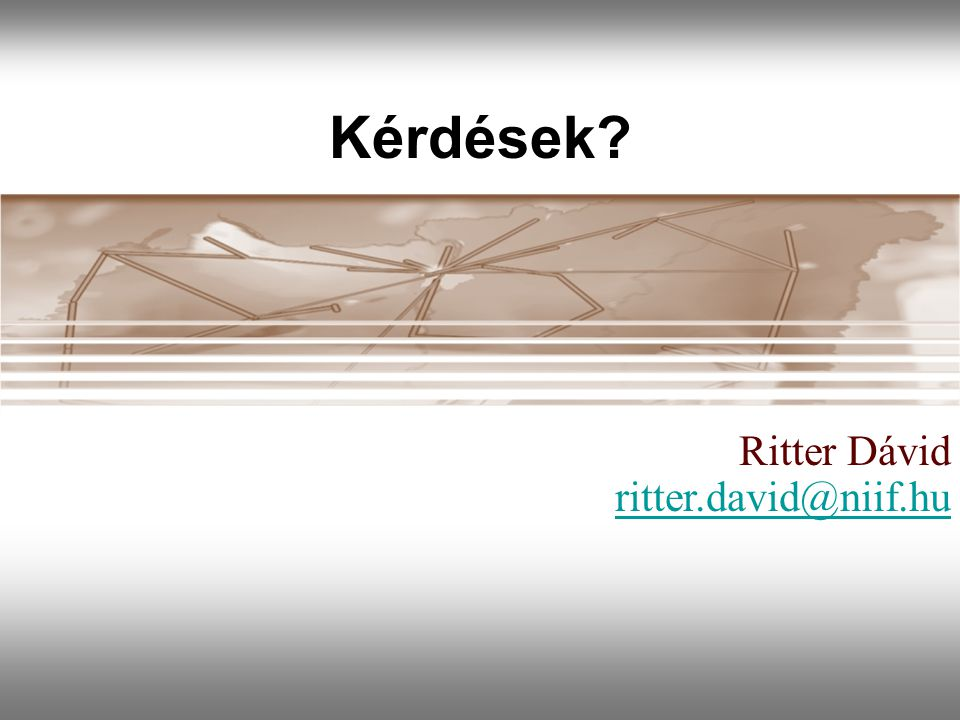 Kérdések? Ritter Dávid ritter.david@niif.hu