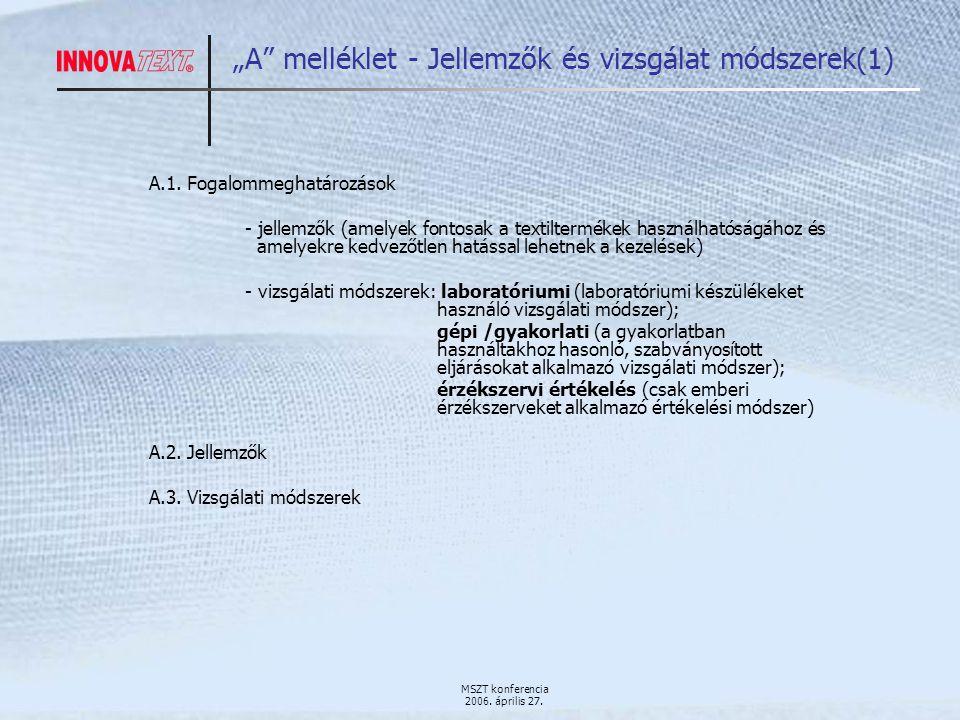 """MSZT konferencia 2006. április 27. """"A melléklet - Jellemzők és vizsgálat módszerek(1) A.1."""