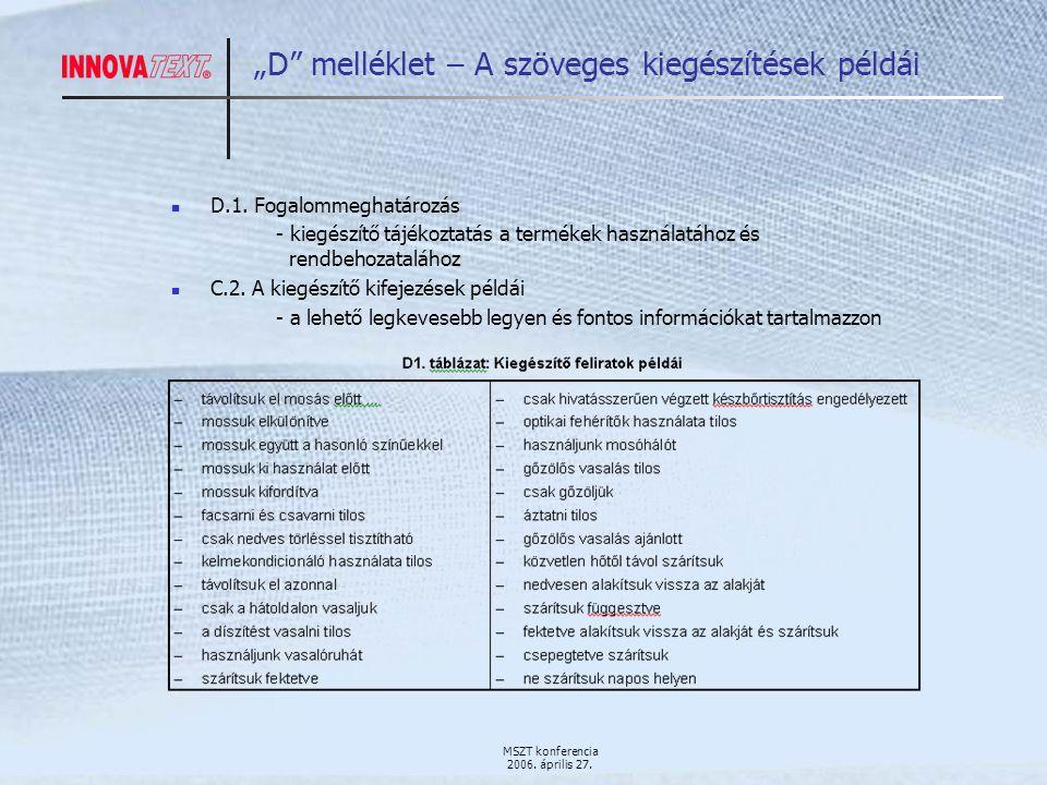 """MSZT konferencia 2006. április 27. """"D melléklet – A szöveges kiegészítések példái D.1."""
