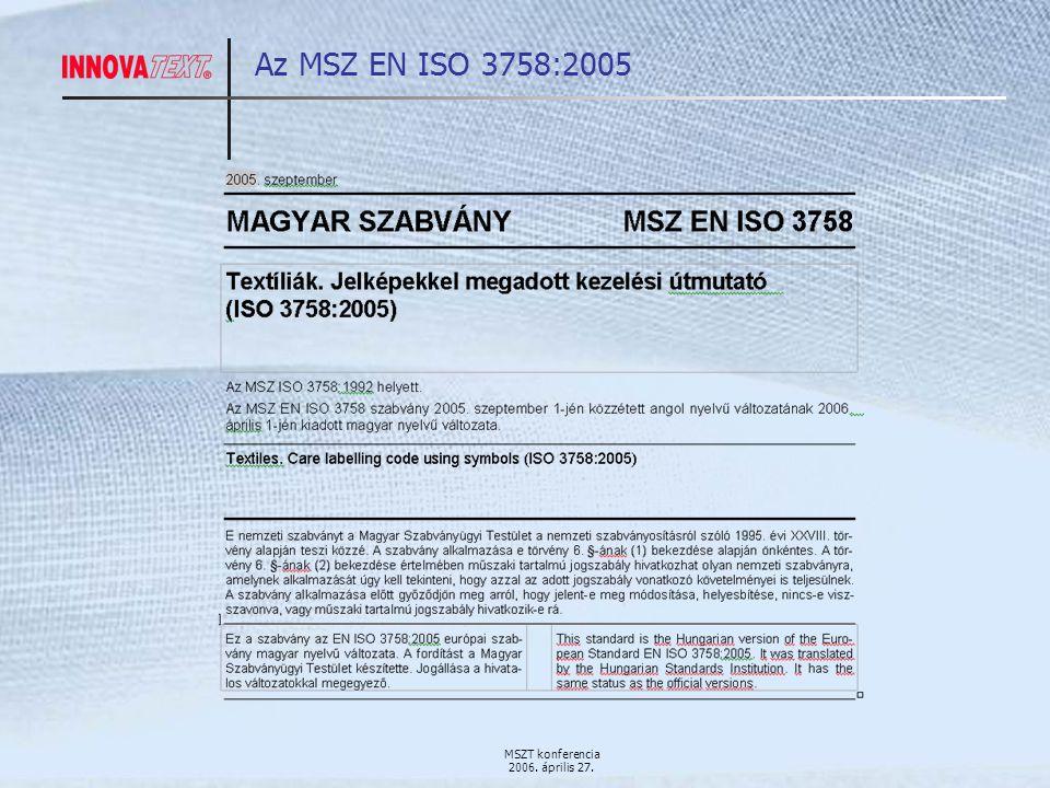 MSZT konferencia 2006. április 27. Az MSZ EN ISO 3758:2005